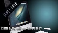 Come è fatto - I Componenti del tuo PC